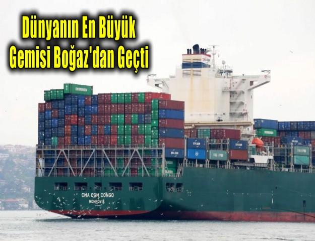 Dünyanın En Büyük Gemisi Boğaz'dan Geçti