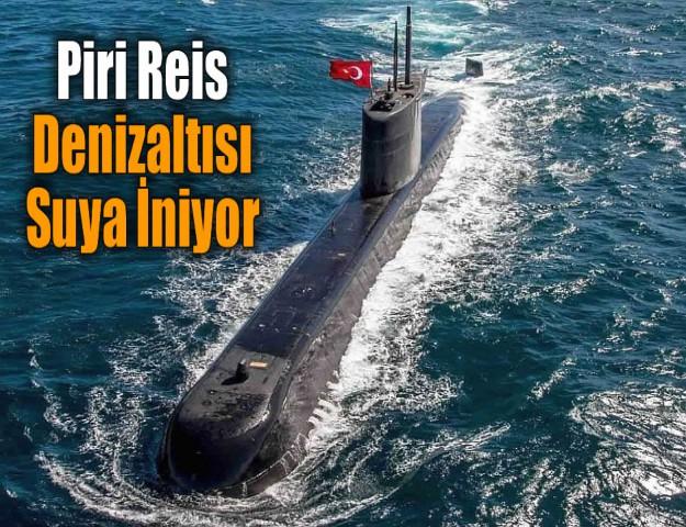 Piri Reis Denizaltısı Suya İniyor