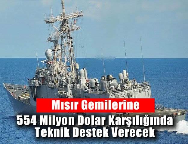 Mısır Gemilerine 554 Milyon Dolar Karşılığında Teknik Destek Verecek
