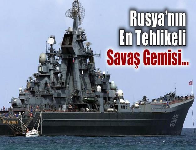 Rusya'nın En Tehlikeli Savaş Gemisi...