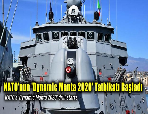 NATO'nun 'Dynamic Manta 2020' Tatbikatı Başladı