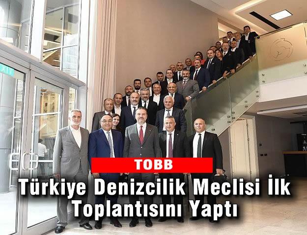 TOBB Türkiye Denizcilik Meclisi İlk Toplantısını Yaptı