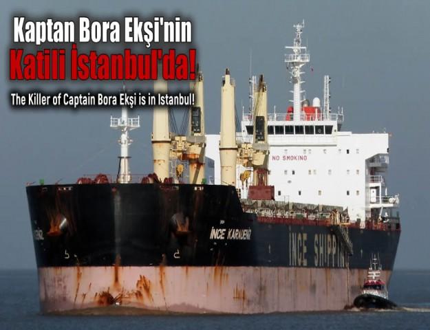 Kaptan Bora Ekşi'nin Katili İstanbul'da!