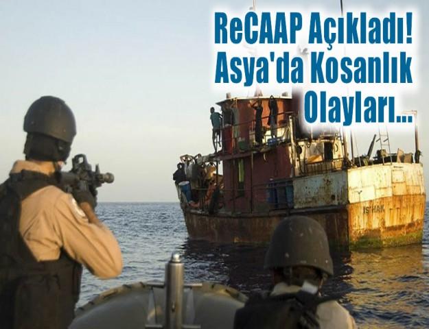 ReCAAP Açıkladı! Asya'da Kosanlık Olayları...