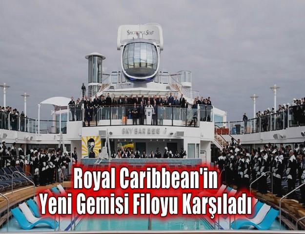 Royal Caribbean'in Yeni Gemisi Filoyu Karşıladı