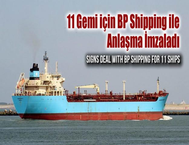 11 Gemi için BP Shipping ile Anlaşma İmzaladı