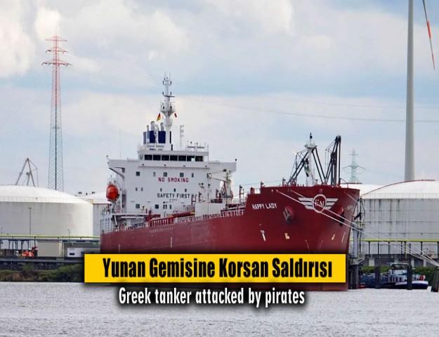 Yunan Gemisine Korsan Saldırısı
