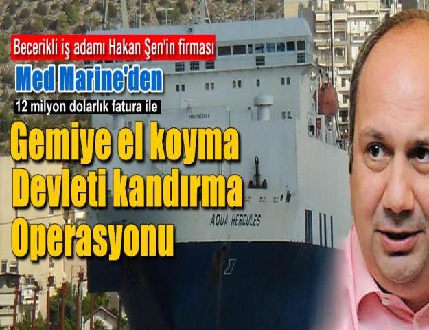 Med Marine'nin Gemiye El koyma, Devleti Kandırma Oyunu!