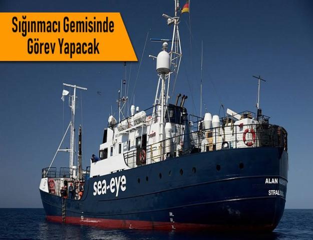 Sığınmacı Gemisinde Görev Yapacak