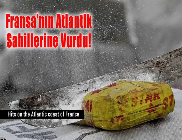 Fransa'nın Atlantik Sahillerine Vurdu!