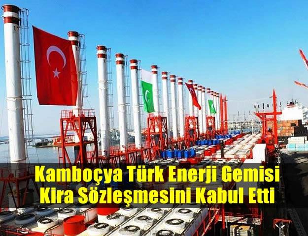 Kamboçya Türk Enerji Gemisi Kira Sözleşmesini Kabul Etti