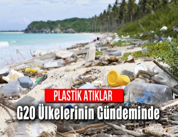 'Plastik Atıklar' G20 Ülkelerinin Gündeminde