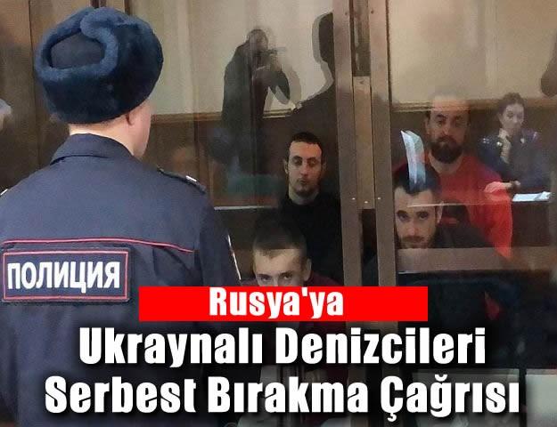 Rusya'ya Ukraynalı Denizcileri Serbest Bırakma Çağrısı