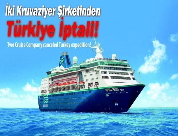 İki Kruvaziyer Şirketinden Türkiye İptali!