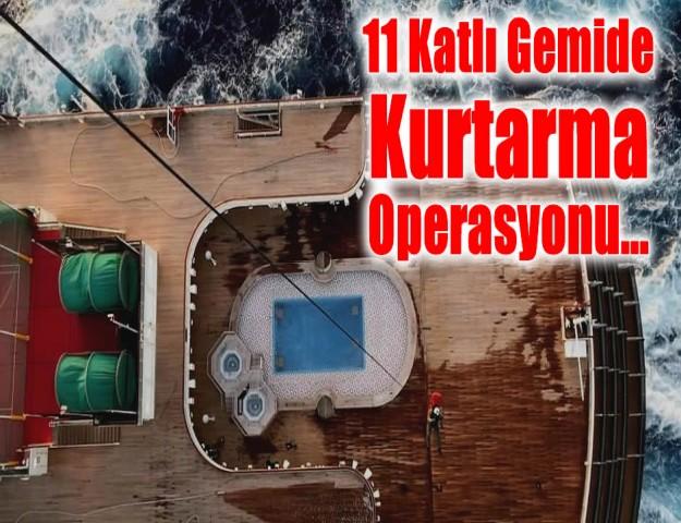 11 Katlı Gemide Kurtarma Operasyonu...