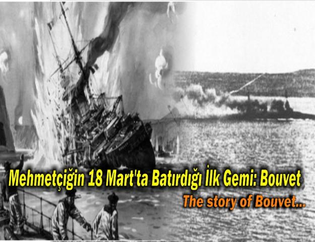 Mehmetçiğin 18 Mart'ta Batırdığı İlk Gemi: Bouvet