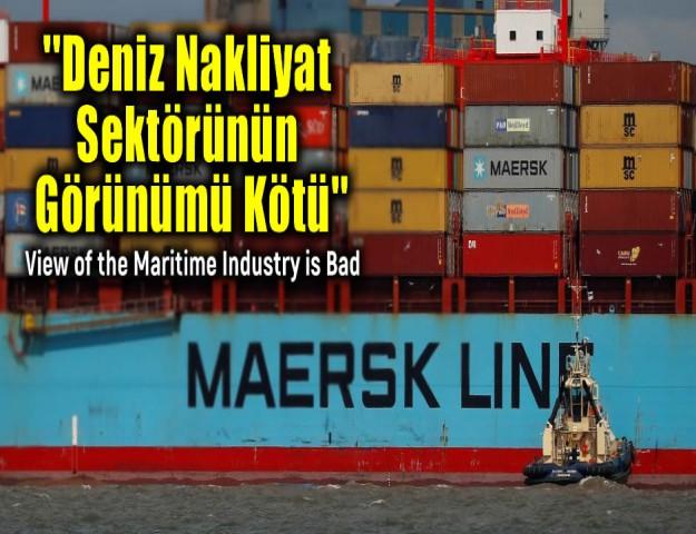 ''Deniz Nakliyat Sektörünün Görünümü Kötü''