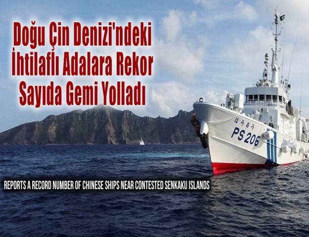 Doğu Çin Denizi'ndeki İhtilaflı Adalara Rekor Sayıda Gemi Yolladı