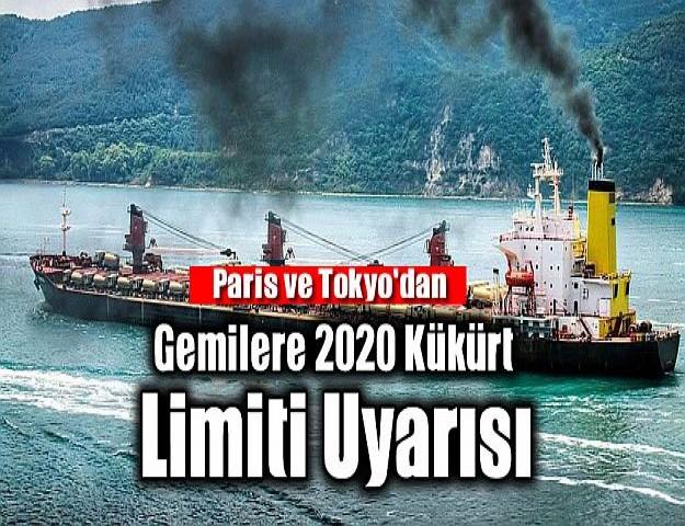 Paris ve Tokyo'dan Gemilere 2020 Kükürt Limiti Uyarısı