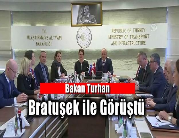 Bakan Turhan Bratuşek ile Görüştü..