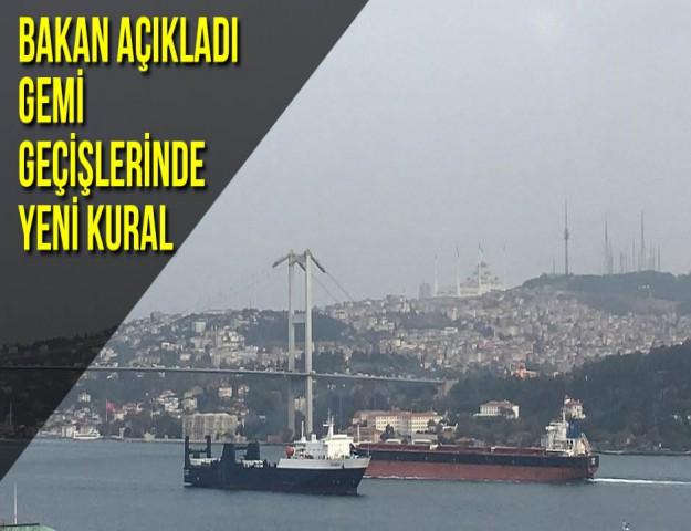 Bakan Açıkladı Gemi Geçişlerinde Yeni Kural
