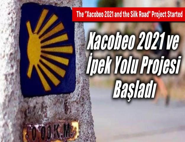 Xacobeo 2021 ve İpek Yolu Projesi Başladı