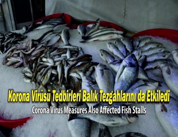 Korona Virüsü Tedbirleri Balık Tezgahlarını da Etkiledi