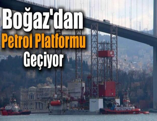 Boğaz'dan Petrol Platformu Geçiyor