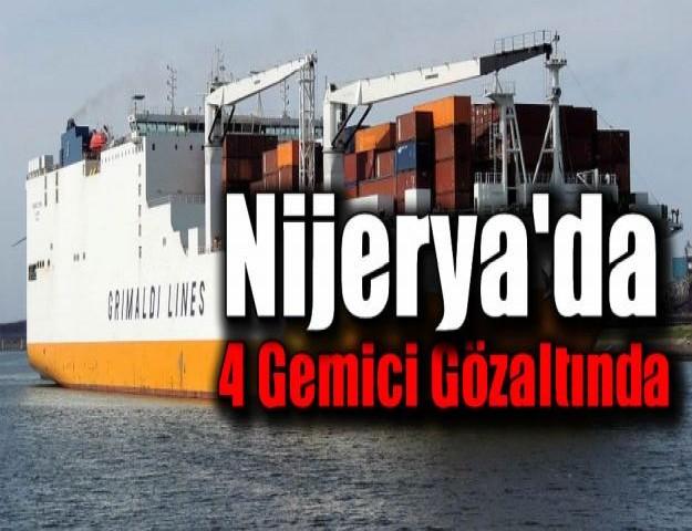 Nijerya'da 4 Gemici Gözaltında