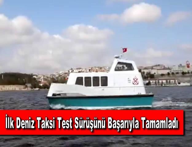 İlk Deniz Taksi Test Sürüşünü Başarıyla Tamamladı