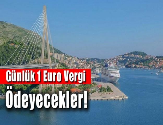 Günlük 1 Euro Vergi Ödeyecekler!