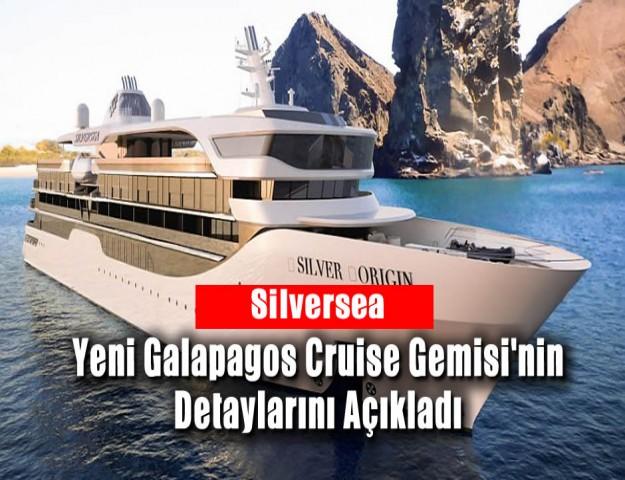 Silversea, Yeni Galapagos Cruise Gemisi'nin Detaylarını Açıkladı