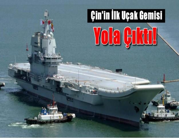 Çin'in İlk Uçak Gemisi Yola Çıktı!