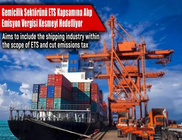Gemicilik Sektörünü ETS Kapsamına Alıp Emisyon Vergisi Kesmeyi Hedefliyor