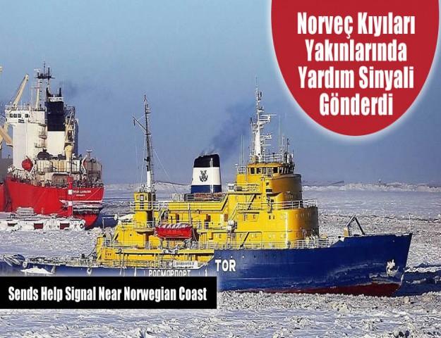 Norveç Kıyıları Yakınlarında Yardım Sinyali Gönderdi