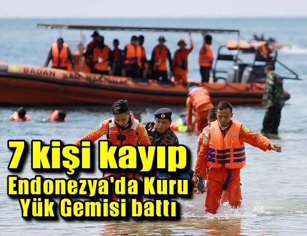 Endonezya'da kuru yük gemisi battı: 7 kişi kayıp