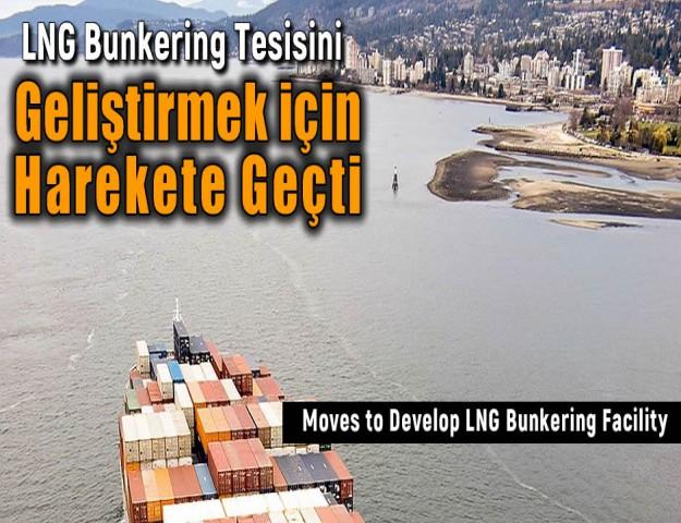 LNG Bunkering Tesisini Geliştirmek için Harekete Geçti