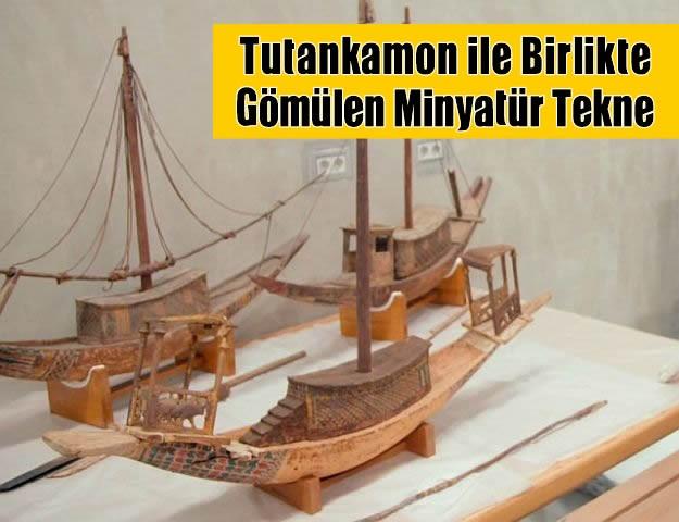 Tutankamon ile Birlikte Gömülen Minyatür Tekne...