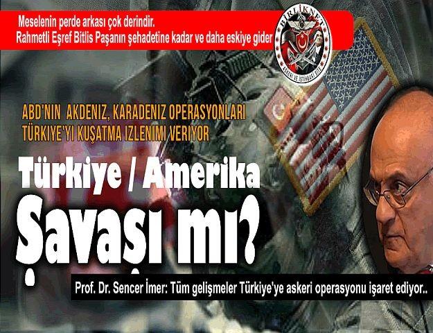 Türkiye/ ABD savaşı mı?