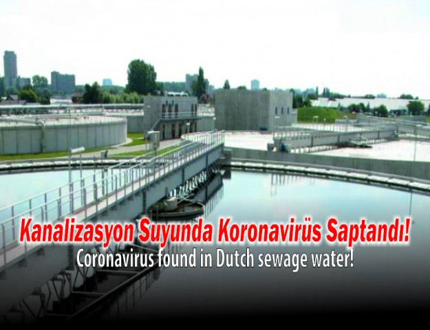 Kanalizasyon Suyunda Koronavirüs Saptandı!