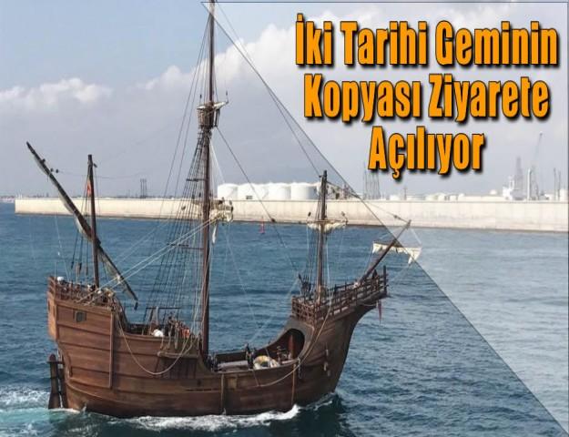 İki Tarihi Geminin Kopyası Ziyarete Açılıyor