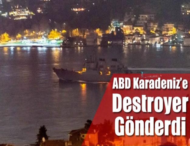 ABD Karadeniz'e Bir Destroyer Gönderdi