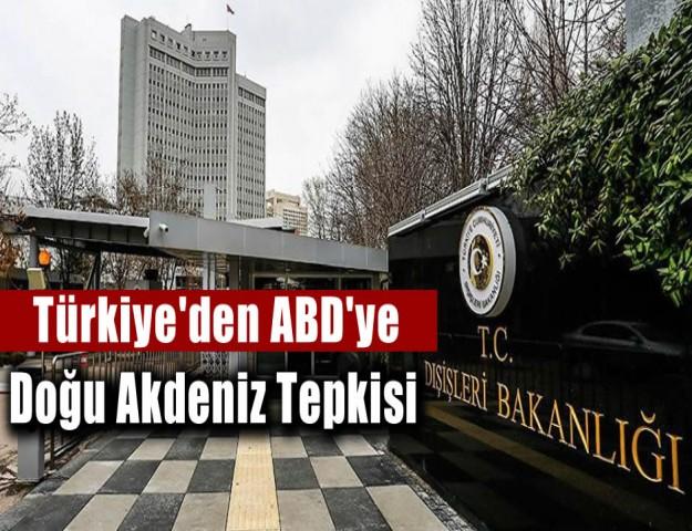 Türkiye'den ABD'ye Doğu Akdeniz Tepkisi
