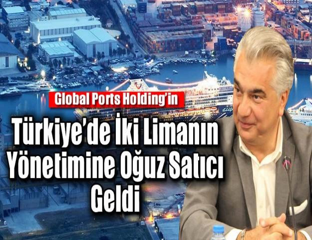 Global'in Türkiye'de İki Limanın Yönetimine Oğuz Satıcı Geldi