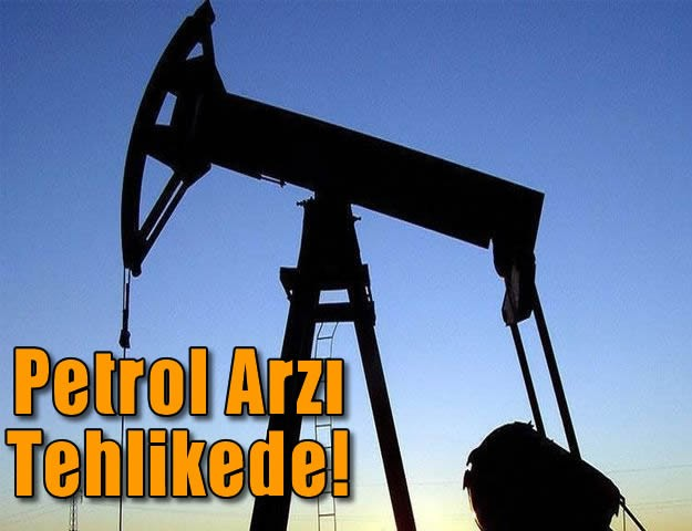 Petrol Arzı Tehlikede!