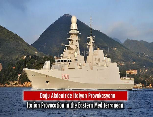 Doğu Akdeniz'de İtalyan Provokasyonu