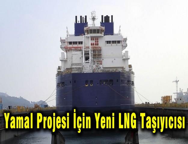 Yamal Projesi İçin Yeni LNG Taşıyıcısı