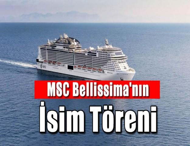 MSC Bellissima'nın İsim Töreni