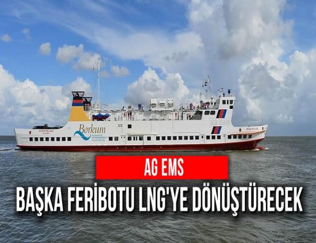 AG Ems Başka Feribotu LNG'ye Dönüştürecek
