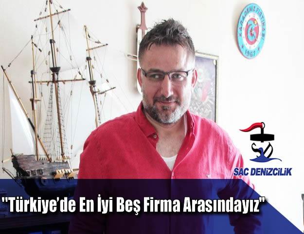 ''Türkiye'de en iyi beş firma arasındayız''